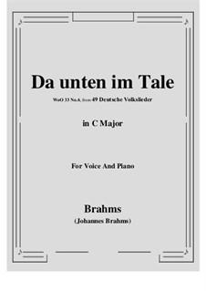 German Folk Songs, WoO 33: No.6 Da unten im Tale (C Major) by Johannes Brahms