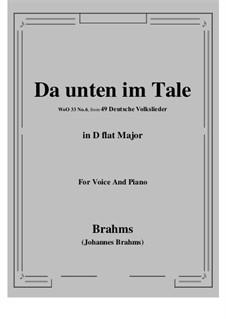 German Folk Songs, WoO 33: No.6 Da unten im Tale (D flat Major) by Johannes Brahms