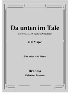 German Folk Songs, WoO 33: No.6 Da unten im Tale (D Major) by Johannes Brahms