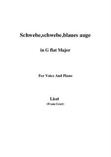 Schwebe, schwebe, blaues Auge, S.305: G flat Major by Franz Liszt
