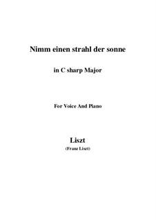 Nimm einen Strahl der Sonne, S.310: C sharp Major by Franz Liszt