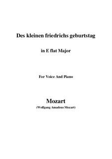 Des kleinen Friedrichs Geburtstag, K.529: E flat Major by Wolfgang Amadeus Mozart