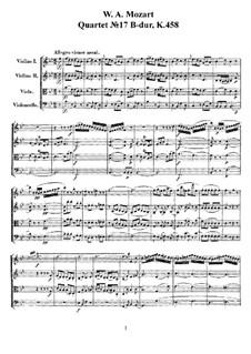 String Quartet No.17 in B Flat Major 'Hunt' , K.458: Full score, parts by Wolfgang Amadeus Mozart