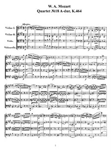 String Quartet No.18 in A Major, K.464: Full score, parts by Wolfgang Amadeus Mozart