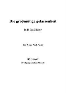 Die grossmütige Gelassenheit, K.149: D flat Major by Wolfgang Amadeus Mozart