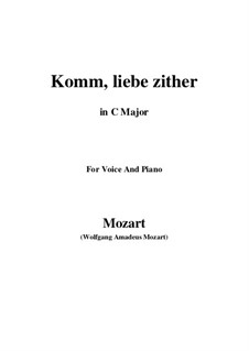 Komm, liebe Zither, K.351 (367b): C Major by Wolfgang Amadeus Mozart