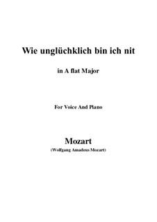 Wie unglücklich bin ich nit, K.147 (125g): A flat Major by Wolfgang Amadeus Mozart