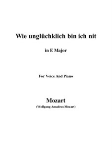 Wie unglücklich bin ich nit, K.147 (125g): E Major by Wolfgang Amadeus Mozart