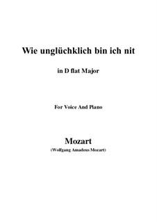 Wie unglücklich bin ich nit, K.147 (125g): D flat Major by Wolfgang Amadeus Mozart