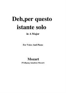 Deh, per questo istante solo: For voice and piano by Wolfgang Amadeus Mozart