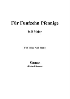 4 Lieder, Op.36: No.2 Für Funfzehn Pfennige (B Major) by Richard Strauss