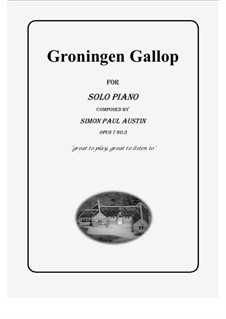 All of The Callum Collection, Op.7: No.5 Groningen Gallop. Solo piano (difficult) by Simon Paul Austin
