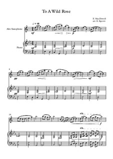 10 Easy Classical Pieces For Alto Saxophone & Piano Vol.3: To A Wild Rose by Edward MacDowell, Johann Strauss (Sohn), Johannes Brahms, Georg Friedrich Händel, Felix Mendelssohn-Bartholdy, Robert Schumann, Muzio Clementi, Giuseppe Verdi, Anton Rubinstein, Johan Halvorsen