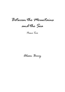 Between the Mountains and the Sea: Score by Alison Berry