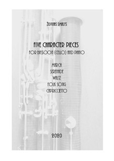 Five Character Pieces for bassoon (cello) and piano: Five Character Pieces for bassoon (cello) and piano by Žilvinas Smalys