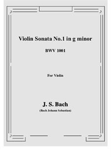 Sonata for Violin No.1 in G Minor, BWV 1001: For a single performer by Johann Sebastian Bach