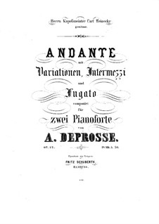 Andante with Variations, Intermezzi and Fugato, Op.22: For two pianos four hands – piano I part by Anton Deprosse