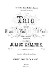 Trio for Violin, Viola (or Cello) and Piano, Op.46: Full score by Julius Zellner