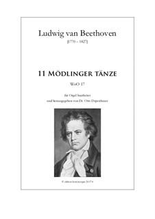 11 Mödlinger Tänze, WoO 17: 11 Mödlinger Tänze by Ludwig van Beethoven