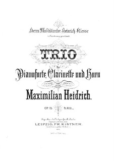 Trio for Clarinet, French Horn and Piano, Op.25: Full score by Maximilian Heidrich