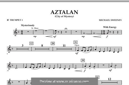 Aztalan (City of Mystery): Bb Trumpet 1 part by Michael Sweeney