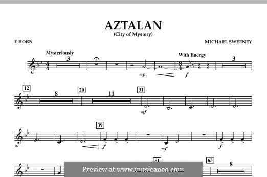 Aztalan (City of Mystery): F Horn part by Michael Sweeney