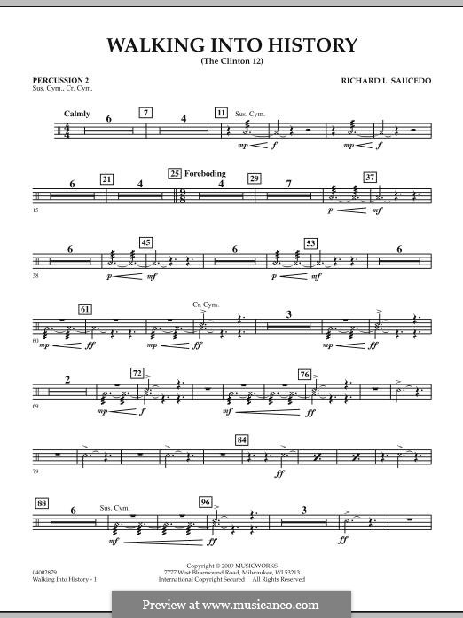 Walking into History (The Clinton 12): Percussion 2 part by Richard L. Saucedo