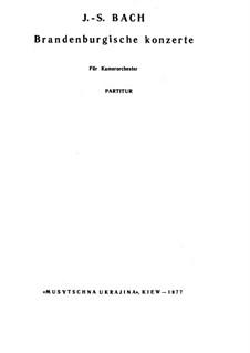 Brandenburg Concertos, BWV 1046-1051: Brandenburg Concertos by Johann Sebastian Bach