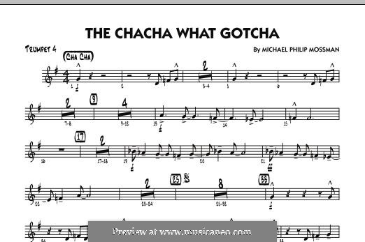 The Chacha What Gotcha: Trumpet 4 part by Michael Philip Mossman