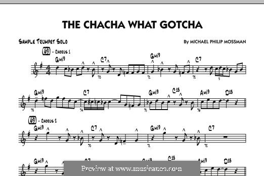 The Chacha What Gotcha: Trumpet Solo part by Michael Philip Mossman