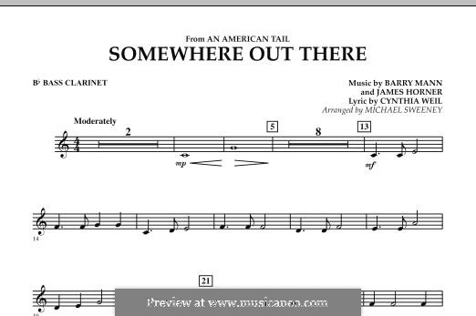 Somewhere Out There (from An American Tail) arr. Michael Sweeney: Bb Bass Clarinet part by Barry Mann, Cynthia Weil, James Horner