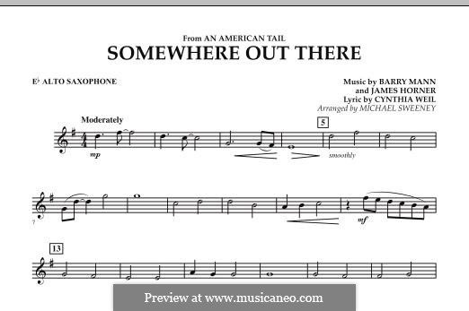 Somewhere Out There (from An American Tail) arr. Michael Sweeney: Eb Alto Saxophone part by Barry Mann, Cynthia Weil, James Horner