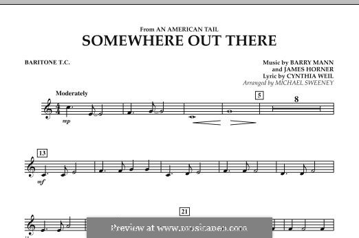 Somewhere Out There (from An American Tail) arr. Michael Sweeney: Baritone T.C. part by Barry Mann, Cynthia Weil, James Horner
