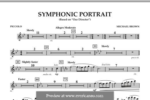 Symphonic Portrait (based on Our Director): Piccolo part by Michael Brown