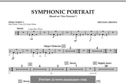 Symphonic Portrait (based on Our Director): Percussion 1 part by Michael Brown