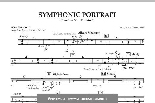 Symphonic Portrait (based on Our Director): Percussion 2 part by Michael Brown