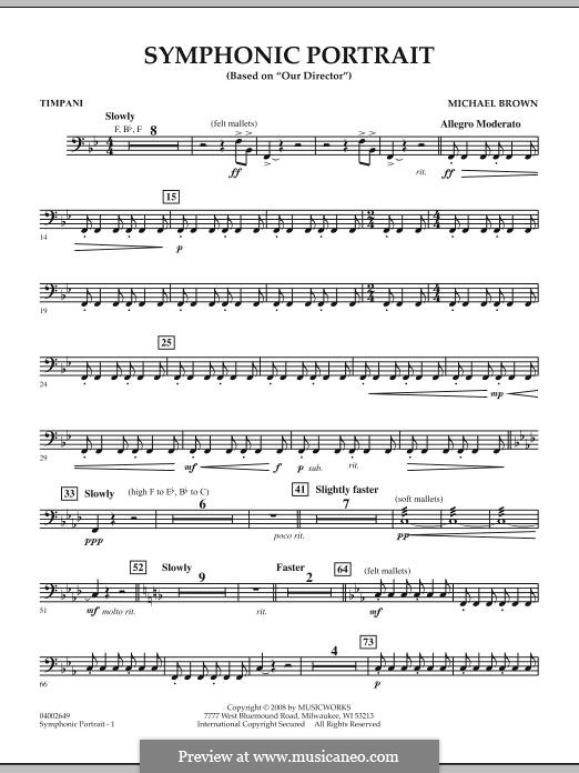 Symphonic Portrait (based on Our Director): Timpani part by Michael Brown