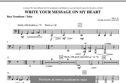 Write Your Message On My Heart: Bass Trombone/Tuba part by Mark Hayes