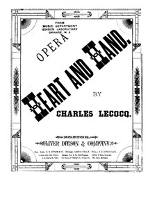 Le cœur et la main (Heart and Hand): Piano-vocal score by Charles Lecocq
