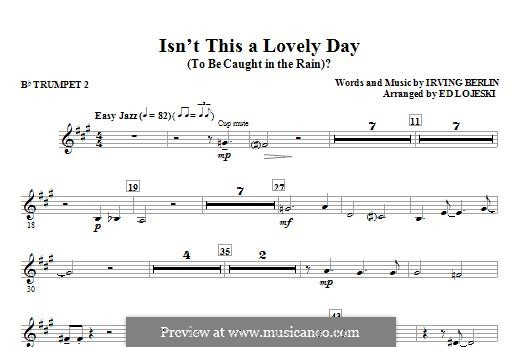 Isn't This a Lovely Day (To Be Caught in the Rain?): Bb Trumpet 2 part by Irving Berlin