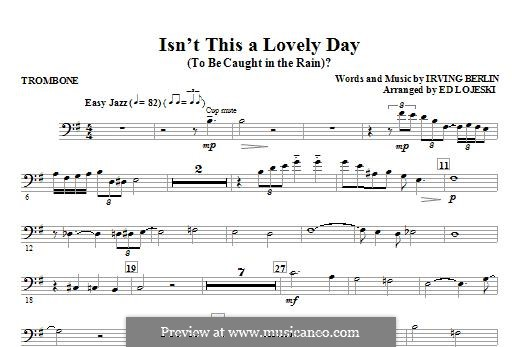 Isn't This a Lovely Day (To Be Caught in the Rain?): Trombone part by Irving Berlin