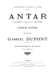Antar: Act I, for voices and piano by Gabriel Dupont