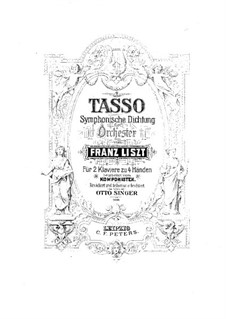 Symphonic Poem No.2 'Tasso', for Two Pianos Four Hands, S.636: Symphonic Poem No.2 'Tasso', for Two Pianos Four Hands by Franz Liszt