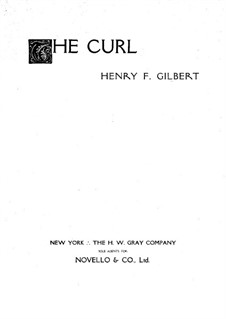 The Curl, Op.3 No.2: The Curl by Henry Franklin Belknap Gilbert