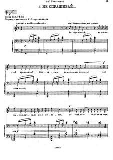 Six Romances, TH 105 Op.57: No.3 Do not Ask by Pyotr Tchaikovsky