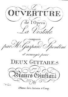 La vestale (The Vestal Virgin): Ouvertur, for two guitars by Garspare Spontini