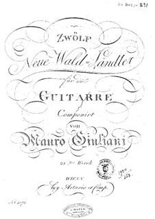 Zwölf Neue Wald-Ländler, Op.23: Zwölf Neue Wald-Ländler by Mauro Giuliani