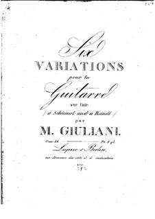 Six Variations on Aria 'A Schüsserl und a Reindl' for Guitar, Op.38: Six Variations on Aria 'A Schüsserl und a Reindl' for Guitar by Mauro Giuliani
