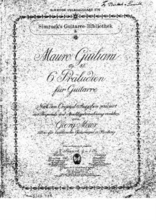 Six Preludes for Guitar, Op.83: Complete set by Mauro Giuliani