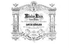 Melodien-Album für Klavier, vierhändig. Heft III: Melodien-Album für Klavier, vierhändig. Heft III by Louis Köhler
